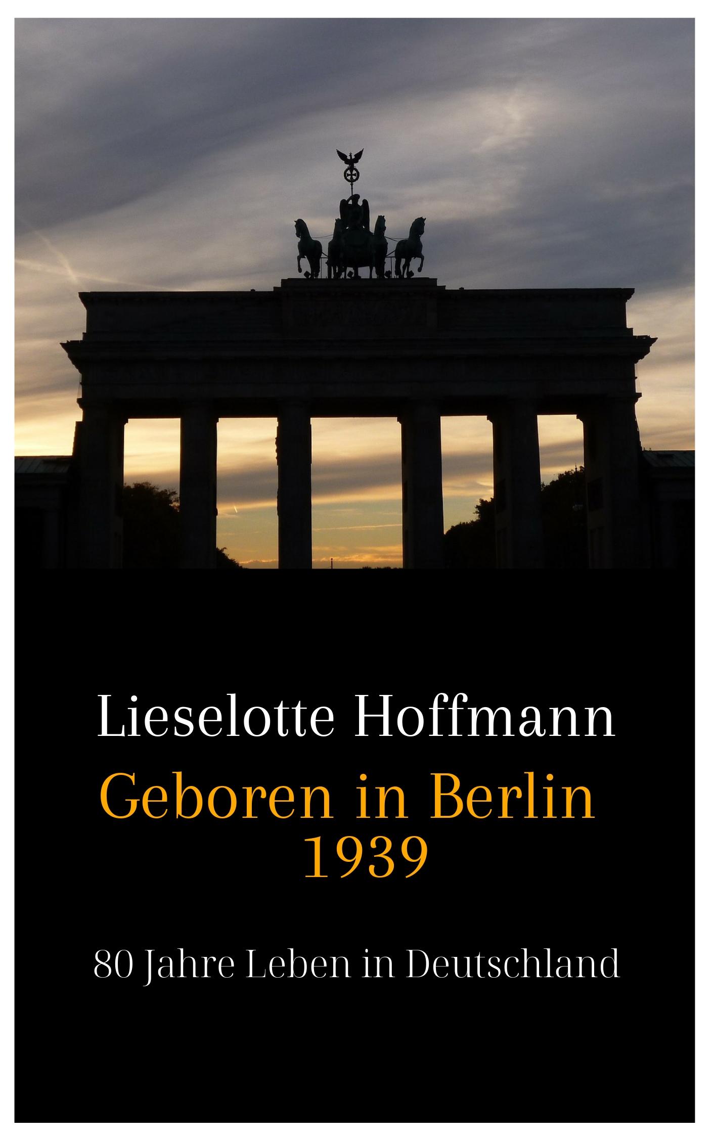 Geboren in Berlin 1939 - Lieselotte Hoffmann